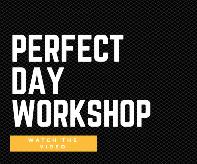 Perfect day workshop